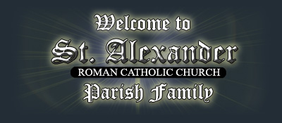 Welcome St. Alexander Parish Family